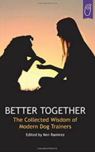 Better Together: The Collected Wisdom of Modern Dog Trainers book